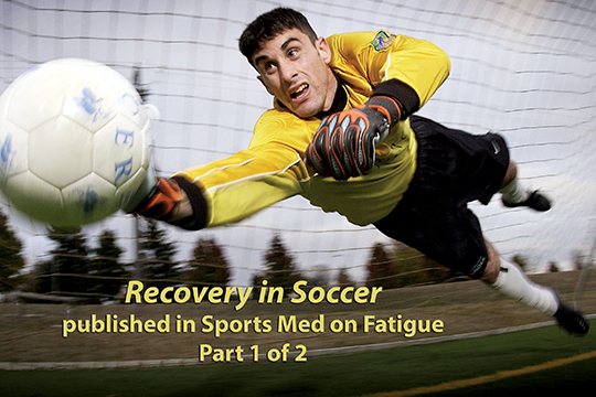 Recovery in Soccer, a Case Study of Fatigue and Recovery Strategies Part 1 of 2